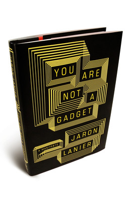 Make stuff that *matters,* says author of 'You Are Not a Gadget'