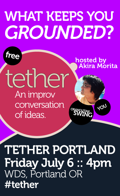 Hey, #WDS! Announcing #TETHER: A #Portland roundtable on what grounds us