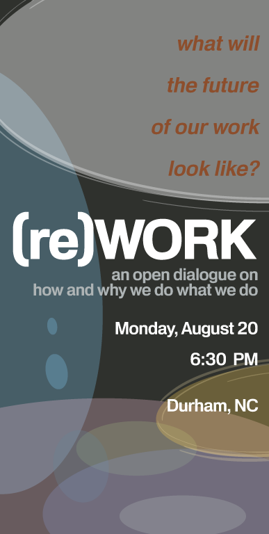 Announcing (re)WORK, A Conversation About How And Why We Do What We Do