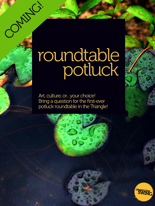 New! 'Potluck roundtable,' first of its kind in the Triangle… Coming soon!